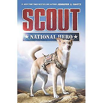 Scout - National Hero by Jennifer Li Shotz - 9780062857286 Book