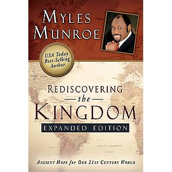 Rediscovering the Kingdom - Ancient Hope for Our 21st Century World (E