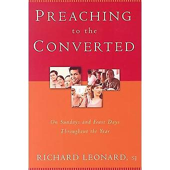 Preaching to the Converted - On Sundays and Feast Days Throughout the