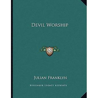 Devil Worship by Julian Franklyn - 9781163020708 Book