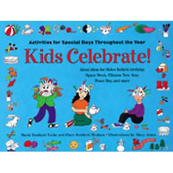 Kids Celebrate! - Activities for Special Days Throughout the Year by C