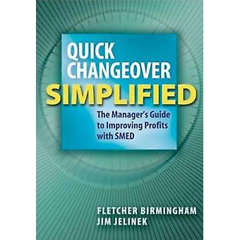 Quick Changeover Simplified - The Manager's Guide to Improving Profits