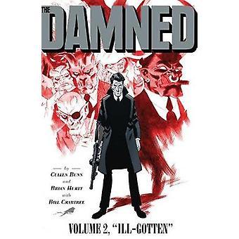 The Damned Vol. 2 - Ill-Gotten by Cullen Bunn - 9781620104859 Book