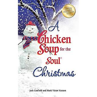 A Chicken Soup for the Soul Christmas - Stories to Warm Your Heart and