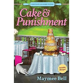Cake and Punishment - A Southern Cake Baker Mystery by Maymee Bell - 9