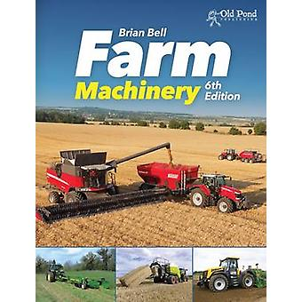 Farm Machinery (6th Revised edition) by Brian Bell - 9781910456064 Bo