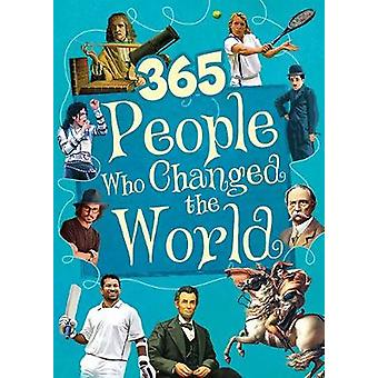 365 Peoples Who Changed the World by 365 Peoples Who Changed the Worl