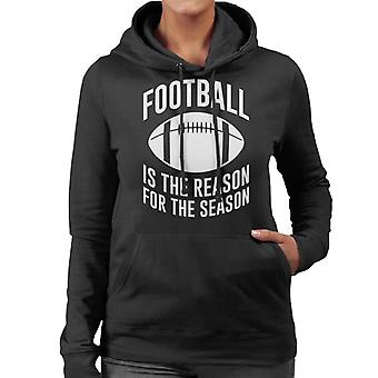 Football Is The Reason For The Season Women's Hooded Sweatshirt