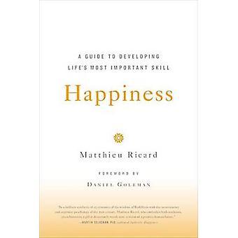 Felicità - Guida allo sviluppo di abilità più importanti della vita di Matth