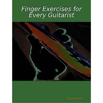 Finger Exercises for Every Guitarist by Roberts & Bryan