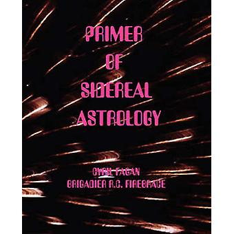 Primer of Sidereal Astrology by Fagan & Cyril