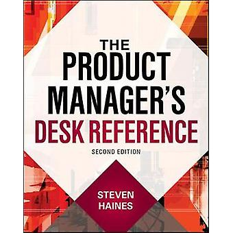 Product Managers Desk Reference 2E by Steven Haines
