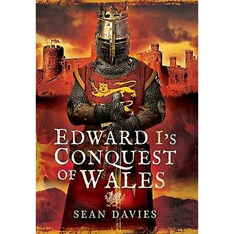 Edward Is Conquest of Wales by Sean Davies