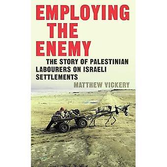 Employing the Enemy by Matthew Vickery