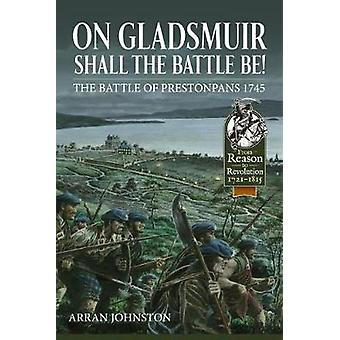 On Gladsmuir Shall the Battle be