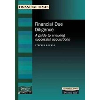 Financial Due Diligence A Guide to Ensuring Successful Acquisitions by Bourne & Stephen