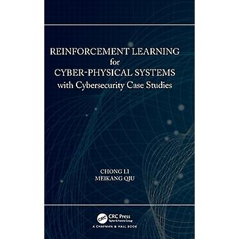 Reinforcement Learning for CyberPhysical Systems  with Cybersecurity Case Studies by Li & Chong