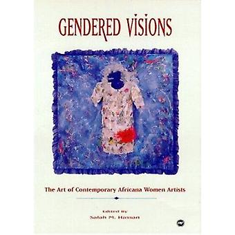 Gendered Visions - The Art of Contemporary Africana Women Artists by S