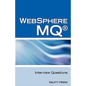IBM R Mq Series R and Websphere Mq R Interview Questions Answers and Explanations Unofficial Mq Series R Certification Review by SanchezClark & Terry