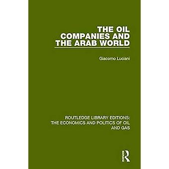 The Oil Companies and the Arab World by Giacomo Luciani