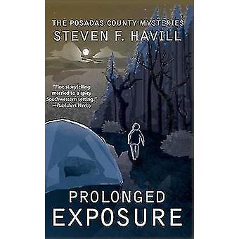 Prolonged Exposure by Steven F. Havill