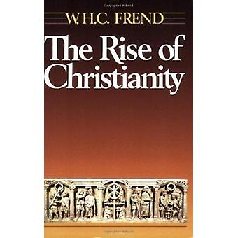 The Rise of Christianity by W.H.C. Frend - 9780800619312 Book