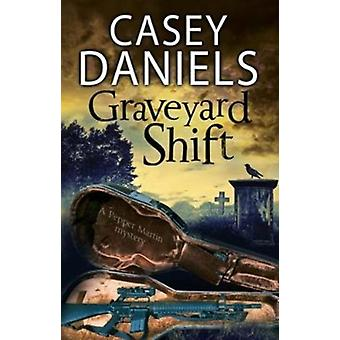 The Graveyard Shift A paranormal mystery by Daniels & Casey