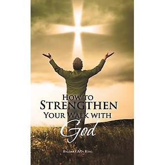 Hvordan styrke din gå med Gud av kong & Barbara Ann