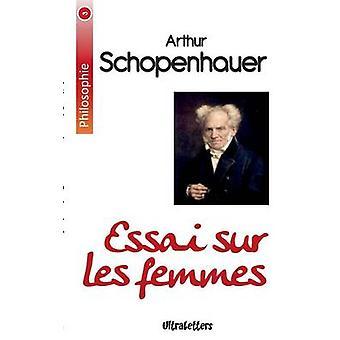 Essai sur les femmes by Schopenhauer & Arthur