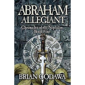 Abraham Allegiant by Godawa & Brian