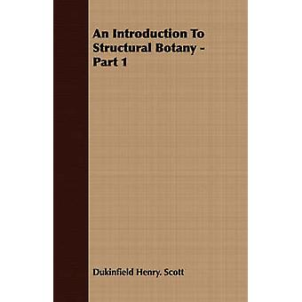An Introduction to Structural Botany  Part 1 by Scott & Dukinfield Henry
