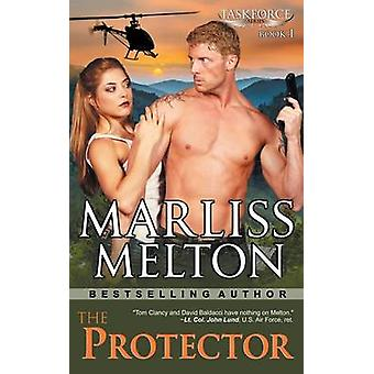 The Protector The Taskforce Series Book 1 by Melton & Marliss