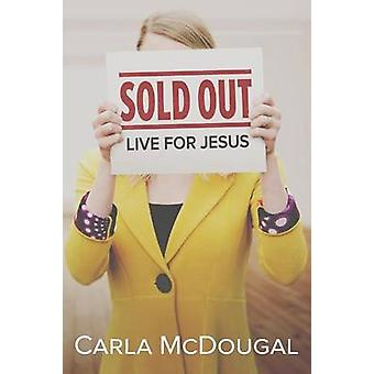 Sold Out Live for Jesus by McDougal & Carla
