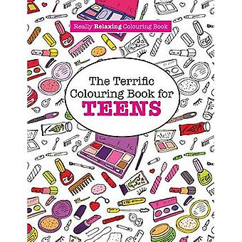 The Terrific Colouring Book for TEENS  A Really RELAXING Colouring Book by James & Elizabeth