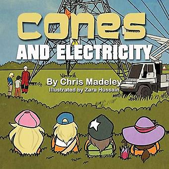 Cones and Electricity by Madeley & Chris