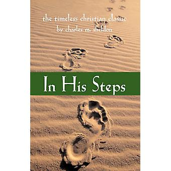 In His Steps by Sheldon & Charles & M.