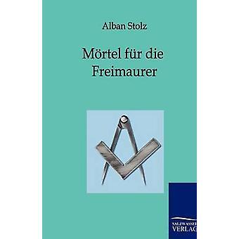 Mrtel fr die Freimaurer by Stolz & Alban