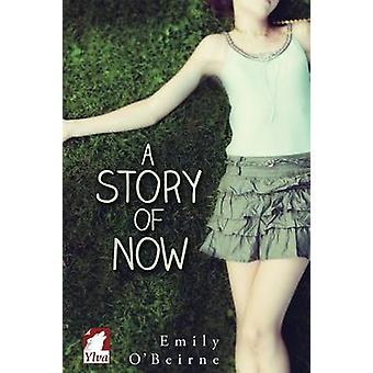 A Story of Now by OBeirne & Emily