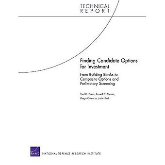 Finding Candidate Options for Investment From Building Blocks to Composite Options and Preliminary Screening by Davis & Paul K.