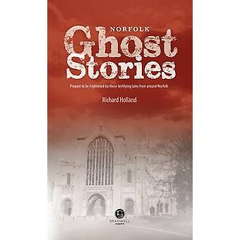 Norfolk Ghost Stories by Richard Holland