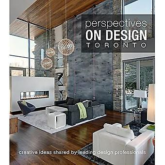 Perspectives on Design Toronto: Creative Ideas Shared by Leading Design Professionals (Perspectives on Design)