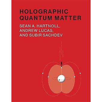 Holographic Quantum Matter by Sean A. Hartnoll - 9780262038430 Book