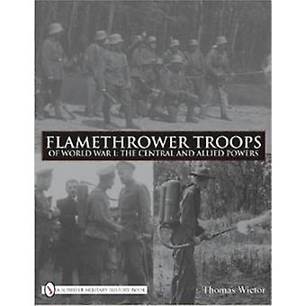 Flamethrower Troops of World War I - The Central and Allied Powers by