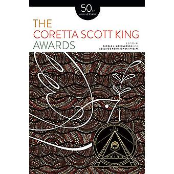The Coretta Scott King Awards - 50th Anniversary by Carole J. McCollou