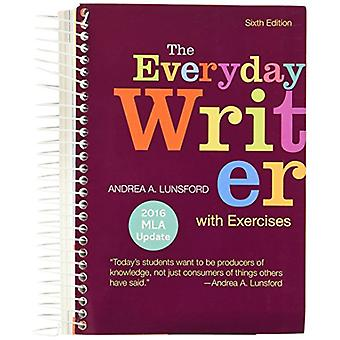 The Everyday Writer with Exercises with 2016 MLA Update by Andrea A.