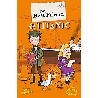 My Best Friend on the Titanic by Gareth Conway - 9781407194554 Book