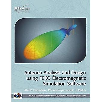 Antenna Analysis and Design Using FEKO Electromagnetic Simulation Sof