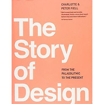 The Story of Design by Charlotte Fiell - 9781783130177 Book