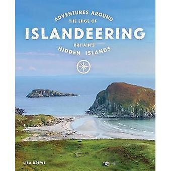 Islandeering - Adventures Around the Edge of Britain's Hidden Islands