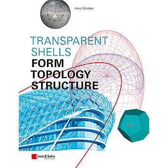 Transparent Shells - Form - Topology - Structure by Hans Schober - 978